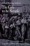 The gift to be simple :  songs, dances and rituals of the American Shakers /
