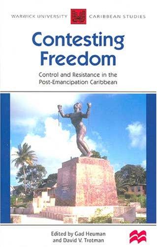 Contesting Freedom (Warwick University Caribbean Studies) Heuman G Et Al