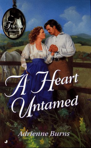 A Heart Untamed (Friends), Adrienne Burns