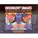 Insurgent Images: The Agitprop Murals of Mike Alewitz