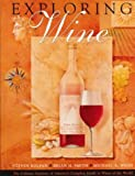 : Exploring Wine: The Culinary Institute of America's Complete Guide to Wines of the World
