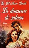 echange, troc Jill Marie Landis - La Danseuse du saloon