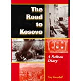 The Road to Kosovo: A Balkan Diaryby Greg Campbell