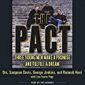 The Pact: Three Young Men Make a Promise and Fulfill a Dream (       UNABRIDGED) by Drs. Sampson Davis, George Jenkins, Rameck Hunt Narrated by Drs. Sampson Davis, George Jenkins, Rameck Hunt