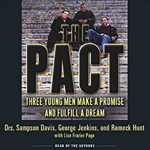 The Pact: Three Young Men Make a Promise and Fulfill a Dream | [Drs. Sampson Davis, George Jenkins, Rameck Hunt]