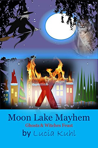 Lucia Kuhl - Moon Lake Mayhem: Ghost & Witches Feast (Moon Lake Cozy Mystery Series Book 5) (English Edition)