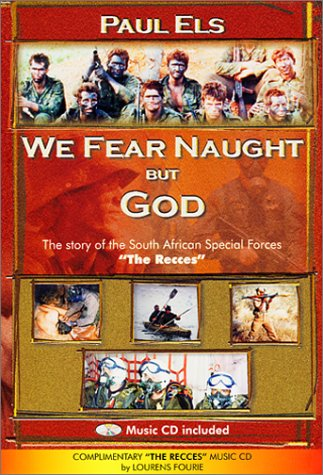 We Fear Naught But God: Complimentary CD Included: The Story of the South African Special Forces the Recces