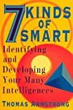 Seven Kinds of Smart: Identifying and Developing Your Many Intelligences (0452268192) by Armstrong, Thomas
