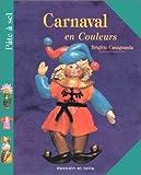 echange, troc Brigitte Casagranda - Carnaval en couleurs : [pâte à sel]