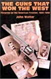 img - for Guns That Won The West-Hardbound book / textbook / text book