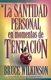 Santidad Personal en Momentos de Tentacion = Personal Holiness in Times of Temptation (Spanish Edition) (0789906171) by Wilkinson, Bruce