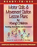 img - for Ready to Use Motor Skills & Movement Station Lesson Plans for Young Children by Landy Joanne M. Burridge Keith R. (2000-01-01) Paperback book / textbook / text book