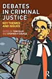 Debates in Criminal Justice: Key Themes and Issues: Learning from Key Debates