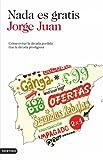 img - for Nada es gratis: C mo evitar la d cada perdida tras la d cada prodigiosa (Spanish Edition) book / textbook / text book