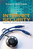 Internet security :  hacking, counterhacking, and society /