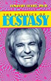 The Politics of Ecstasy (Leary, Timothy) (1579510310) by Timothy Leary