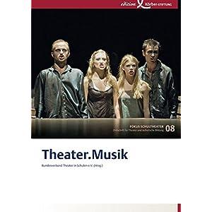 Theater.Musik: Fokus Schultheater 08