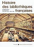 echange, troc André Vernet - Histoire des Bibliothèques Françaises, Tome 3 : Les Bibliothèques de la Révolution et du XIXé Siècle - 1789 - 1914