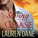 Giving Chase: Chase Brothers, Book 1 (       UNABRIDGED) by Lauren Dane Narrated by Aletha George
