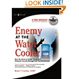 Enemy at the Water Cooler: True Stories of Insider Threats and Enterprise Security Management Countermeasures
