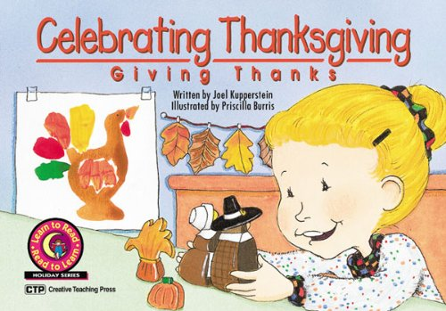 Celebrating Thanksgiving: Giving Thanks Learn to Read Holiday Reader