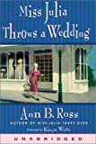 Miss Julia Throws A Wedding (unabridged)
