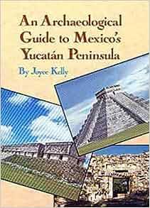 Amazon.fr An Archaeological Guide to Mexico's Yucatan Peninsula