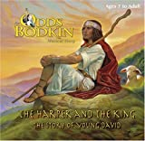 The Harper and the King: The Story of Young David (Odds Bodkin Musical Story Collection)