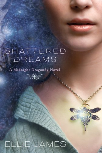 Shattered Dreams: A Midnight Dragonfly Novel