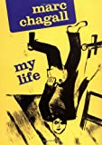 Marc Chagall: My Life