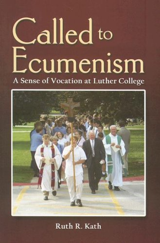 Called to Ecumenism: A Sense of Vocation at Luther College