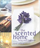 img - for The Scented Home: Living with Frangrance book / textbook / text book