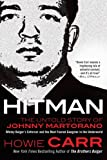 Hitman: The Untold Story of Johnny Martorano: Whitey Bulgers Enforcer and the Most Feared Gangster in the Underworld