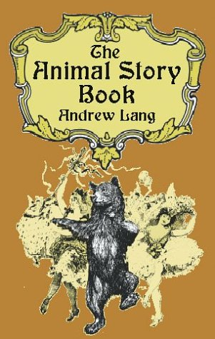 The Animal Story Book, ANDREW LANG