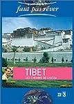 Faut pas r�ver : Tibet, les chemins d...