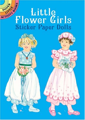 Little Flower Girls Sticker Paper Dolls (Dover Little Activity Books)