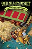 The Trolley to Yesterday (Johnny Dixon) (0142402664) by Bellairs, John