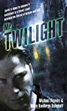 Mr. Twilight (0345423380) by Reaves, Michael; Bohnhoff, Maya Kaathryn