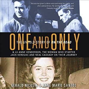 One and Only: The Untold Story of On the Road | [Gerald Nicosia, Anne Marie Santos]