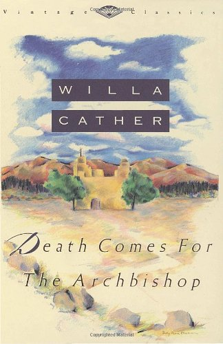 Death Comes For The Archbishop., Willa. Cather