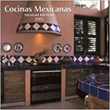 Cocinas Mexicanas/Mexican Kitchens 2005 Calendar (Spanish Edition