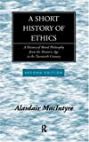 A Short History of Ethics: A History of Moral Philosophy from the Homeric Age to the Twentieth Century (0415173981) by MacIntyre, Alasdair