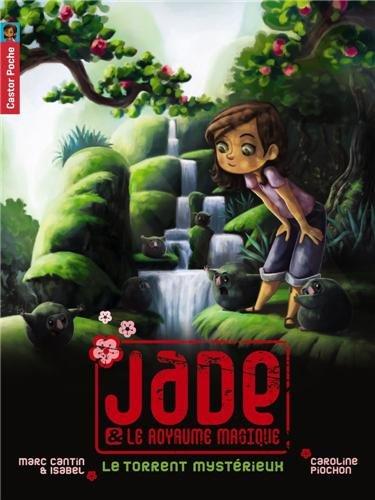 Jade & le royaume magique n° 3 Le Torrent mystérieux
