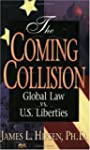 The Coming Collision: Global Law Vs....