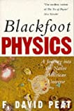 Blackfoot Physics: A Journey into the Native American Universe (1857024567) by F.DAVID PEAT