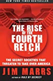 The Rise of the Fourth Reich: The Secret Societies That Threaten to Take Over America by Jim Marrs