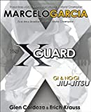 The X-Guard: Gi & No Gi Jiu-Jitsu
