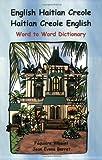 English Haitian Creole Word to word (Billingual Dictionaries) (Creole Edition)