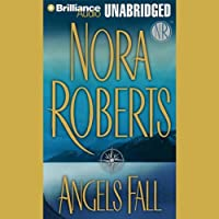 Angels Fall (       UNABRIDGED) by Nora Roberts Narrated by Joyce Bean
