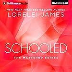 Schooled: Mastered, Book 2.5 | Lorelei James
